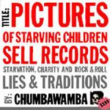 Pictures Of Starving Children Sell Records Lyrics Chumbawamba
