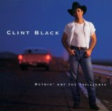 Nothin' But The Taillights Lyrics Clint Black
