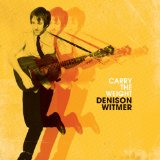 Carry the Weight Lyrics Denison Witmer