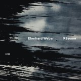 Resume Lyrics Eberhard Weber