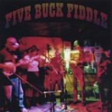 Five BuckFiddle Lyrics Five Buck Fiddle