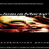 Sudamerican Porno Lyrics Jesus Martyr