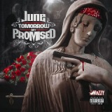 Tomorrow Ain't Promised Lyrics June