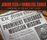 The Story Of The Day That I Died Lyrics Junior Sisk & Ramblers Choice