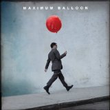 Maximum Balloon Lyrics Maximum Balloon