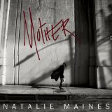 Mother Lyrics Natalie Maines