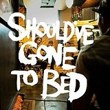 Should've Gone to Bed (EP) Lyrics Plain White T's