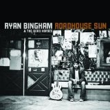 Roadhouse Sun Lyrics Ryan Bingham