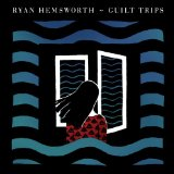 Guilt Trips Lyrics Ryan Hemsworth