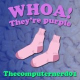 Woah They're Purple Lyrics thecomputernerd01