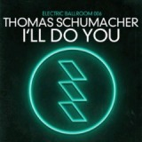 I'll Do You Lyrics Thomas Schumacher