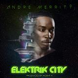 Elektrik City Lyrics Andre Merritt