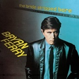 The Bride Stripped Bare Lyrics Bryan Ferry