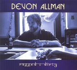 Ragged & Dirty Lyrics Devon Allman