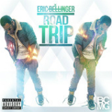 Road Trip (Single) Lyrics Eric Bellinger