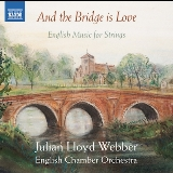 And The Bridge Is Love Lyrics Julian Lloyd-Webber