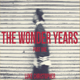 The Wonder Years (Part One) [EP] Lyrics Luke Christopher
