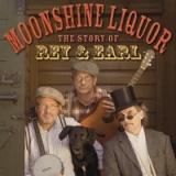 The Story of Rey & Earl Lyrics Moonshine Liquor
