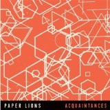 Acquaintances Lyrics Paper Lions