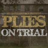 On Trial Lyrics Plies