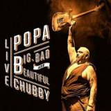 Big, Bad & Beautiful Live Lyrics Popa Chubby