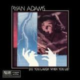 Do You Laugh When You Lie Lyrics Ryan Adams