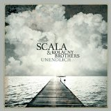 Unendlich Lyrics Scala & Kolacny Brothers