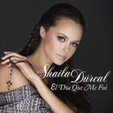 El Día Que Me Fuí (Single) Lyrics Shaila Dúrcal