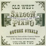 Old West Saloon Piano Vol.2 Lyrics Squeek Steele
