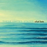 What Lasts Lyrics These United States