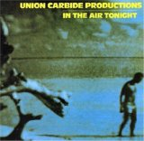 In the Air Tonight Lyrics Union Carbide Productions