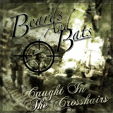 Caught In The Crosshairs (EP) Lyrics Beards And Bats