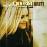 Dusty Smiles And Heartbreak Cures Lyrics Catherine Britt