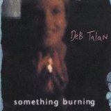 Something Burning Lyrics Deb Talan