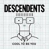 Cool To Be You Lyrics Descendents