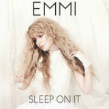 Sleep On It (Single) Lyrics Emmi