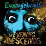 The Evening Descends Lyrics Evangelicals