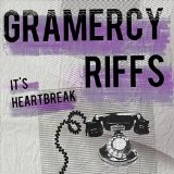 It's Heartbreak Lyrics Gramercy Riffs