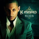 Million Dollar Boy Lyrics K-Maro