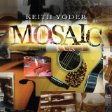 Mosaic Lyrics Keith Yoder