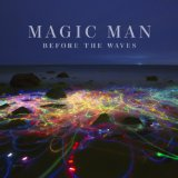 Before the Waves Lyrics Magic Man