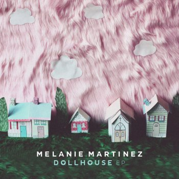 Dollhouse Lyrics Melanie Martinez