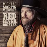 Red River Drifter Lyrics Michael Martin Murphey