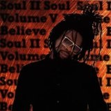 Volume V Believe Lyrics Soul Ii Soul