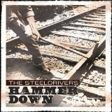 Hammer Down Lyrics Steeldrivers