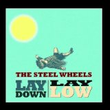 Lay Down, Lay Low Lyrics The Steel Wheels