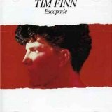Escapade Lyrics Tim Finn