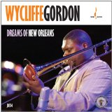Dreams of New Orleans Lyrics Wycliffe Gordon