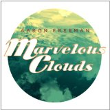Marvelous Clouds Lyrics Aaron Freeman