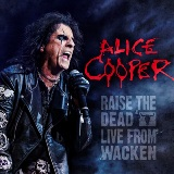 Raise The Dead: Live From Wacken Lyrics Alice Cooper